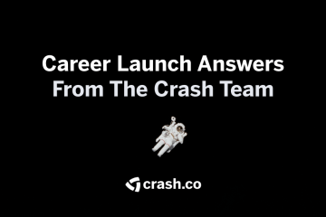Career Launch Answers from the Crash Team