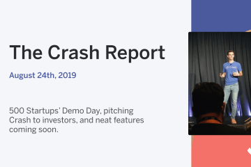 The Crash Report: August 24, 2019