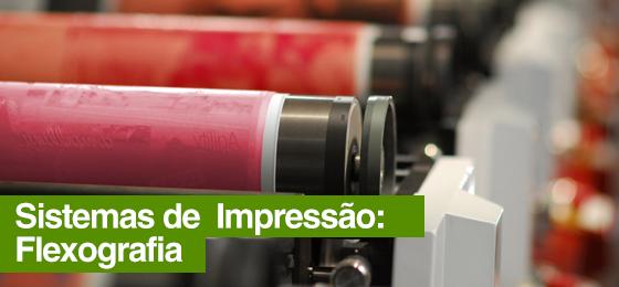 Sistemas de Impressão: Flexografia