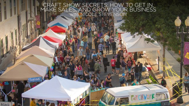 Find craft shows in your area. Get tips from the CreativeLive blog and check out Nicole Stevenson's Craft Show Secrets: How to Get In, Make Sales, and Grow Your Business.