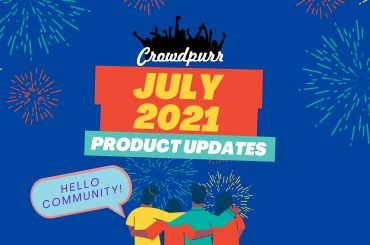 Crowdpurr Product Updates July 2021