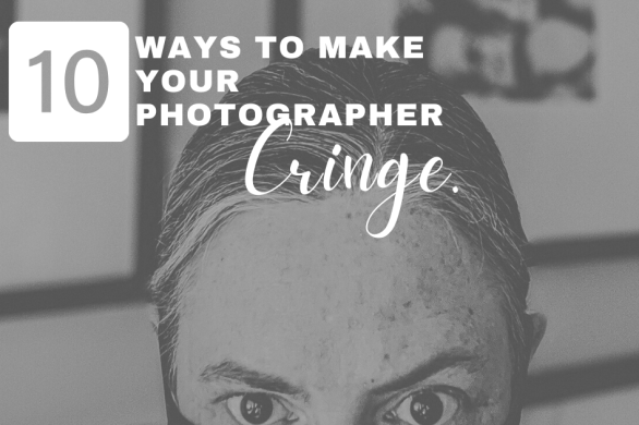 What not to say or do to a photographer