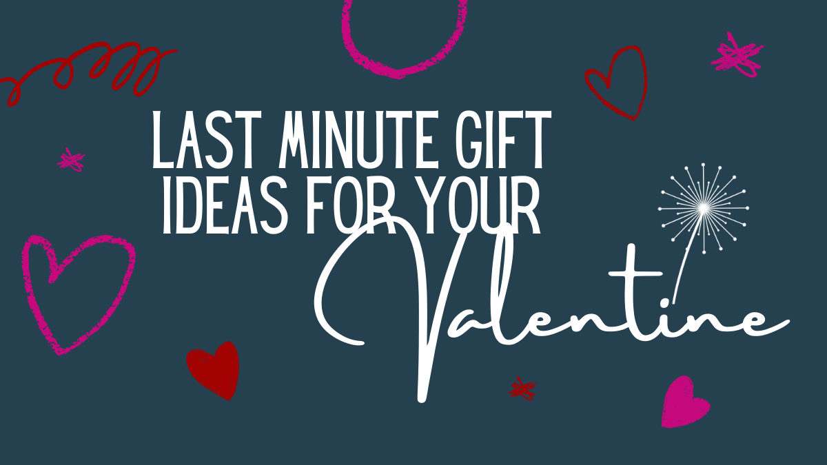 Valentine's Day Gifts to purchase last minute in Spring Hill TN