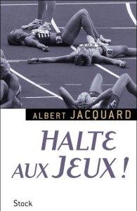 Halte aux jeux - Albert Jacquard