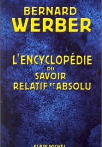 Encyclopédie du savoir relatif et absolu - Bernard Werber