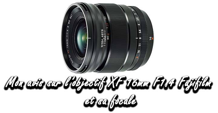 avis objectif 16mm f1.4 fuji