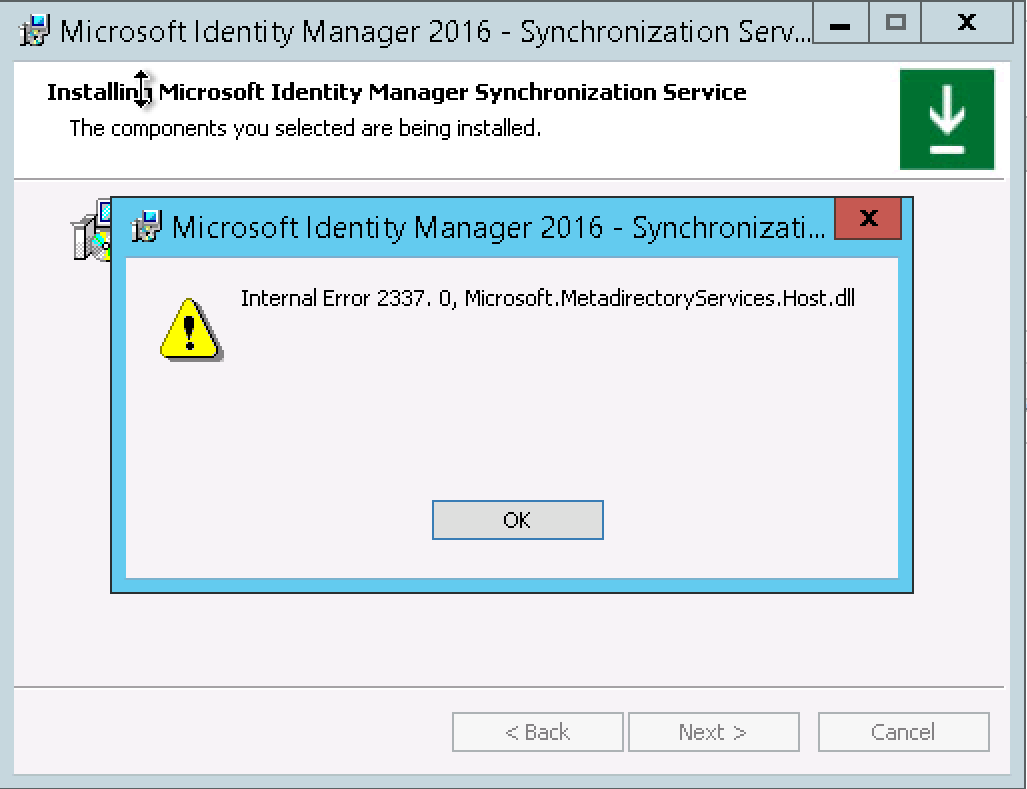 "Microsoft Identity Manager installation error ""Internal Error 2337. 0,  Microsoft.MetadirectoryServices.host.dll"""