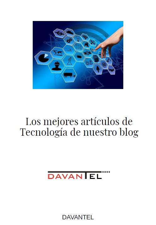 mejores articulos tecnologia - ¿ Quieres disponer de nuestros mejores artículos en Tecnología en un único documento PDF ?