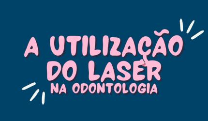 O uso do laser na Odontologia