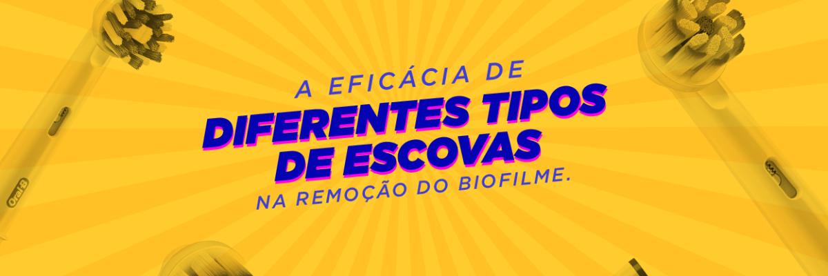 A escova elétrica na remoção do biofilme