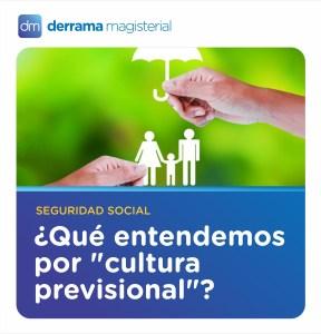 """Seguridad social: ¿Qué es la """"cultura previsional""""?"""