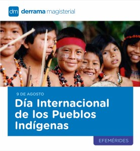 Reflexiones Magisteriales: Día Internacional de las Poblaciones Indígenas (9 de agosto)