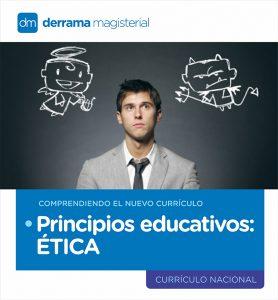Comprendiendo el Currículo: Principios Educativos-Ética