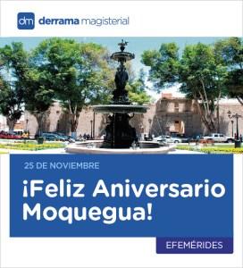 25 de noviembre: ¡Feliz Aniversario Moquegua!
