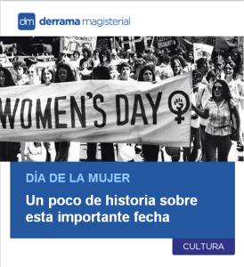 8 de Marzo: La historia del Día de la Mujer