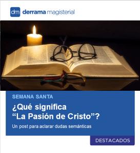 """¿Qué significa """"La Pasión de Cristo""""?"""