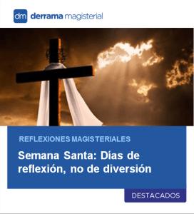 Semana Santa, días de reflexión y no de diversión