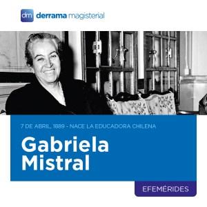 7 de abril: Recordando el pensamiento pedagógico de Gabriela Mistral