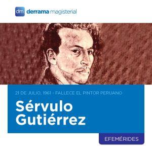 21 de julio: Fallece pintor peruano Sérvulo Gutiérrez