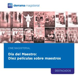 Cine Magisterial: Diez películas sobre maestros