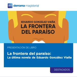 Martes 17 de julio: Eduardo González Viaña presenta su nuevo libro en nuestro auditorio