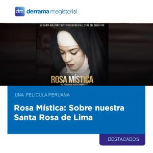 Rosa Mística (2018): Una película peruana