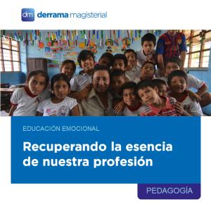 Educación emocional: Recuperando la esencia de nuestra profesión
