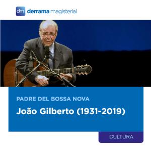 João Gilberto (1931-2019): Padre del Bossa Nova