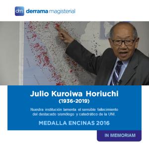 Ing. Julio Kuroiwa Horiuchi (1936-2019)
