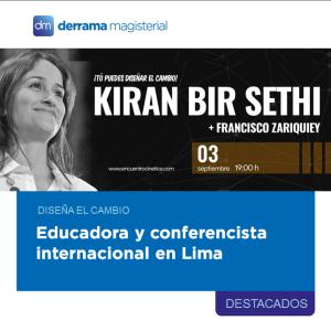 Kiran Bir Sethi llega en Perú