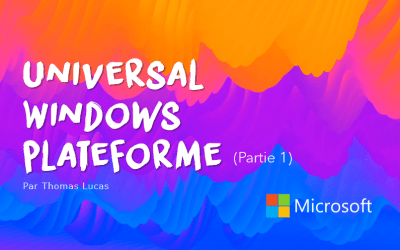 Universal Windows Platform (Partie 1)