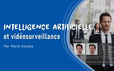 L'intelligence artificielle au service de la vidéosurveillance
