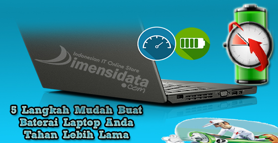 Cara Mudah Buat Baterai Laptop Anda Tahan Lebih Lama