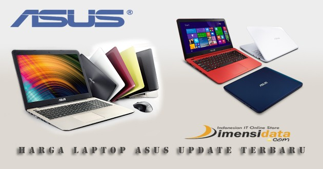 Update Daftar Harga Laptop Asus Terbaru 2019 Beserta Spesifikasi