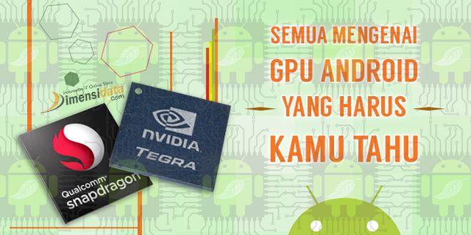 Mengenal Urutan Jenis Macam GPU Terbaik Smartphone Terbaru