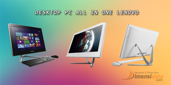 Daftar Harga Desktop PC All In One Lenovo Terbaru Mei 2106