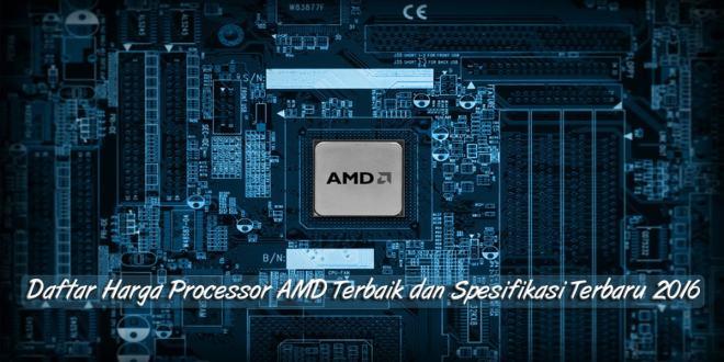 Harga Processor AMD Gaming Terbaik dan Spesifikasi Terbaru
