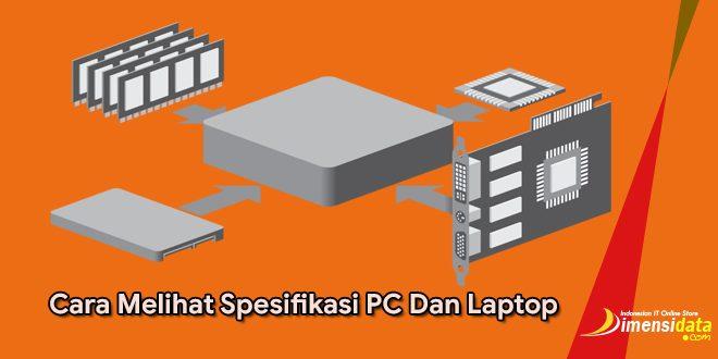 Cara Melihat Spesifikasi PC Dan Laptop RAM, CPU Dan VGA