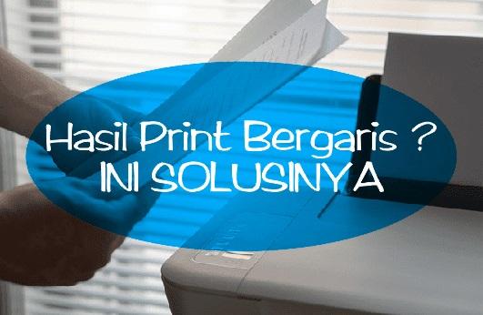 Cara Mengatasi Hasil Print Bergaris Printer Epson dan Canon