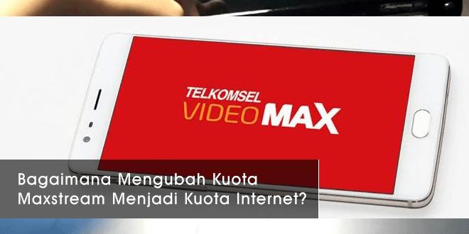 Mengubah Kuota Maxstream Menjadi Kuota Internet