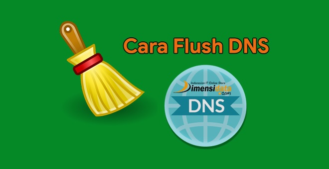 Cara Mudah Flush DNS di Laptop PC