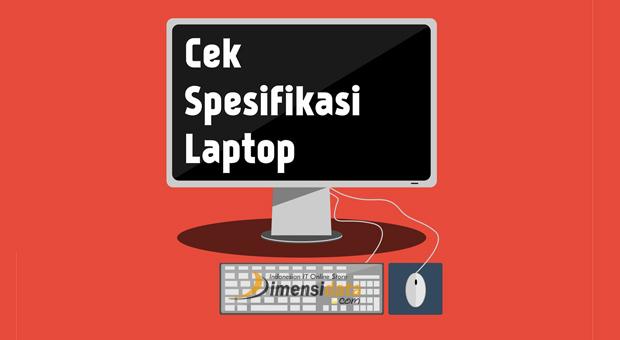Cara Mudah Melihat Spesifikasi Laptop dan PC RAM, Prosesor, VGA Card