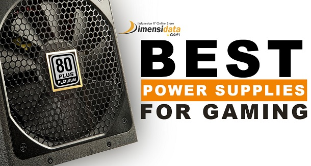Ini 3 PSU Power Supply Terbaik untuk PC Gaming High End