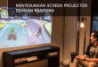 Memilih Ukuran Screen Projector
