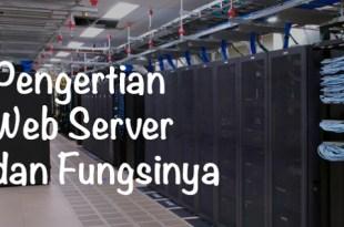 Pengertian Web Server, Contoh dan Fungsinya