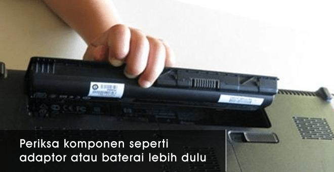 Penyebab laptop tidak mau menyala