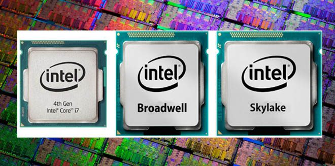 Perbedaan Haswell, Broadwell dan Skylake Pada Processor Intel