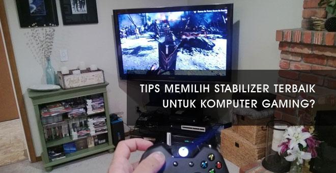 Tips memilih stabilizer untuk komputer gaming