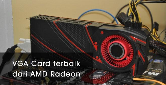 VGA Card terbaik dari AMD Radeon