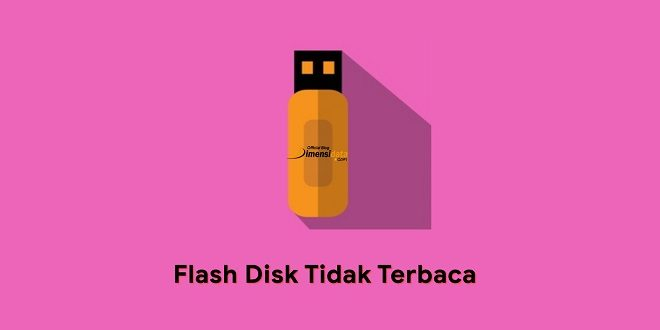 Flashdisk Tidak Terbaca